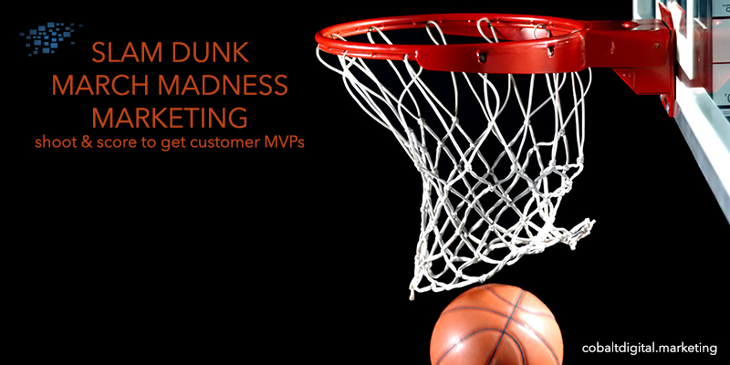 Slam Dunk March Madness Marketing