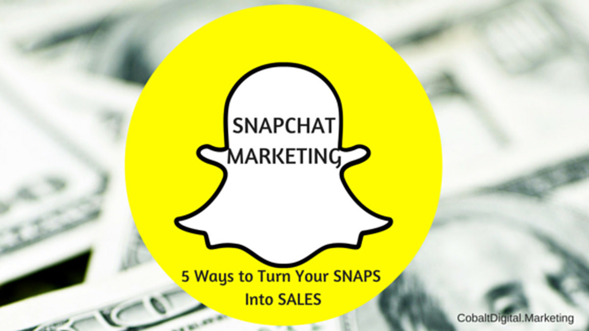 Marketing & Snapchat: 5 Ways Your Business Can Use the App to Your Benefit