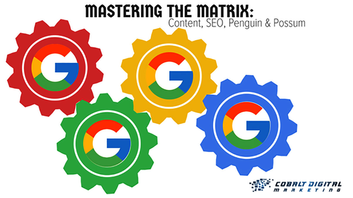 Mastering the Matrix: Content, SEO, Penguin & Possum